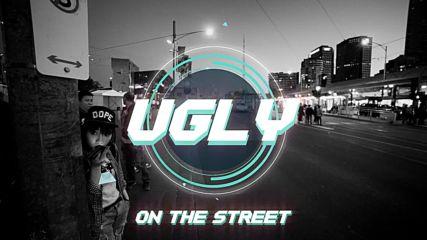 UGLY - УЛИЦАТА / ULICATA