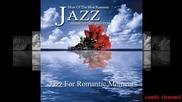 Jazz For Romantic Moments - (full Album)