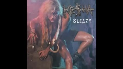 New ! Ke$ha - Sleazy