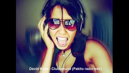 David Kane - Club Sound Pakito Radio Edit