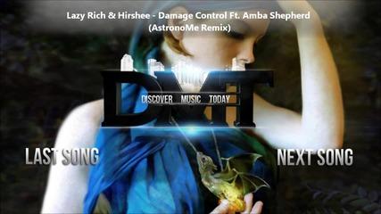 2013 • Lazy Rich & Hirshee ft. Amba Shepherd - Damage Control ( Astronome Remix ) /melodic dubstep/