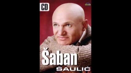 Saban Saulic - Sadravani , Шабан Шаулич- Шадравани Текст + Бг превод