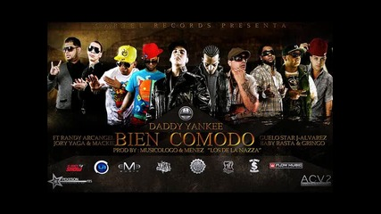 Размазваща! Daddy Yankee Ft Jory, Arcangel,j alvarez,randy,guelo Star, Yaga & Mackie - Bien Comodo