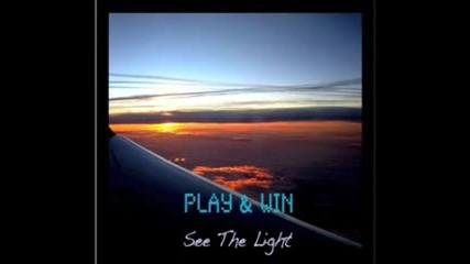 Play Win - See The Light (official New Music )