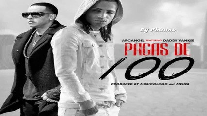 Arcangel Ft. Daddy Yankee - Pacas De 100 (original) (s.e.m)