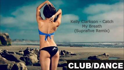 Kelly Clarkson - Catch My Breath (suprafive Remix)