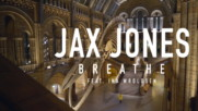 Jax Jones - Breathe (Оfficial video)