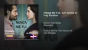 Dennis Fernando & Alejandra - Nunca Me Fui Ssshp