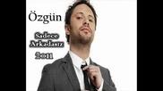 Ozgun-sadece Arkada$iz 2011
