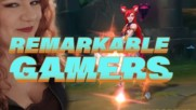 Remarkable Gamers: The leader of the female league