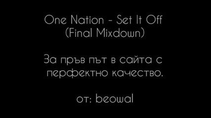 One Nation - Set It Off (завършена оригинална версия)