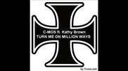C - Mos Ft. Kathy Brown - Turn Me On Million