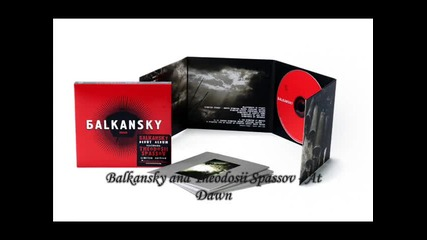 Balkansky & Теодосий Спасов - At Dawn