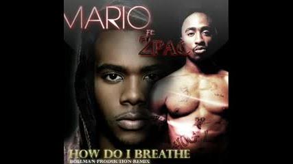 How Do I Breathe - Mario Ft. 2pac (remix)