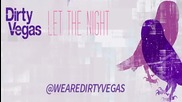Dirty Vegas - Let The Night ( R.i.b _ Seven24 Lounge Remix)