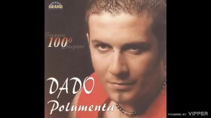 Dado Polumenta - Oci od stida - (Audio 2005)