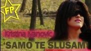 Kristina Ivanovic - 2012 - Samo te slusam Превод Бг - само те слушам - иванович