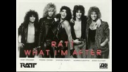 Ratt - What I'm After