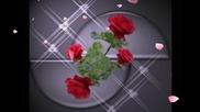 Ох,тези красиви рози...ах,тази любов!... ...(music Elias Rahbani)... ...