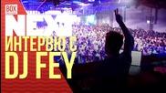 NEXTTV 037: Гост DJ: DJ Fey