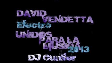 David Vendetta - Unidos para la musica Cunifer Elextro