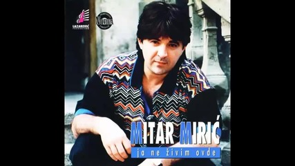 Mitar Miric - Ulicom glumim srecnika - (Audio 1997) HD