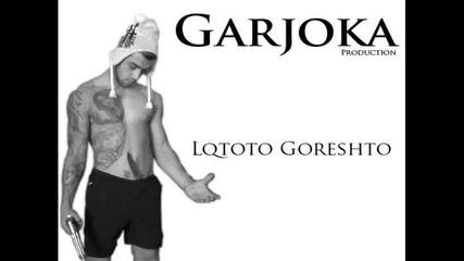 Garjoka - Lqtoto Goreshto