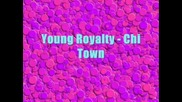 Young Royalty - Chi Town