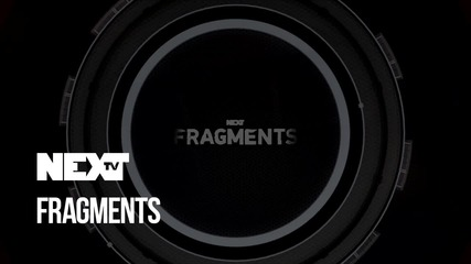 NEXTTV 055: Fragments