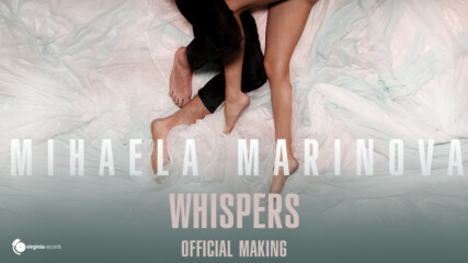 Mihaela Marinova - Whispers (Official Making)