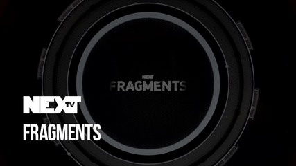 NEXTTV 052: Fragments