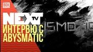 NEXTTV 022: Гост DJ: Интервю с Abysmatic