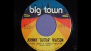 Johnny guitar Watson - Those Lonely Lone