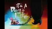The Ren & Stimpy Show - s04e07a - It's A Dog's Life