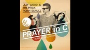 *2014* Lilly Wood & The Prick & Robin Schulz - Prayer in C ( Robin Schulz remix )