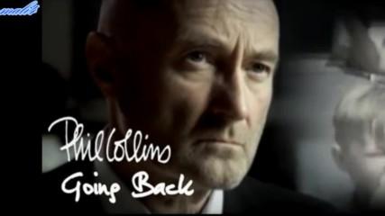 превод Връщам се -going Back- Phil Collins
