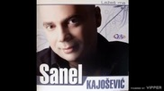 Sanel Kajosevic - Tvoj osmijeh - (Audio 2008)