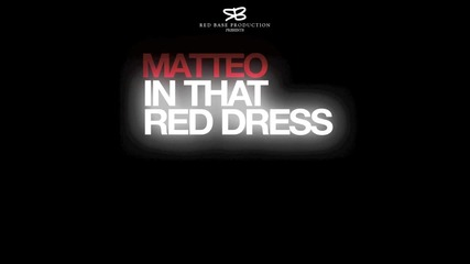 New! Румънско! Matteo - In That Red Dress