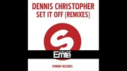 Dennis Christopher - Set It Off Ian Carey Remix Emte Radio Edit