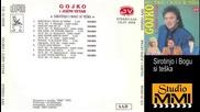 Gojko i Juzni Vetar - Sirotinjo i Bogu si teska (audio 1995)