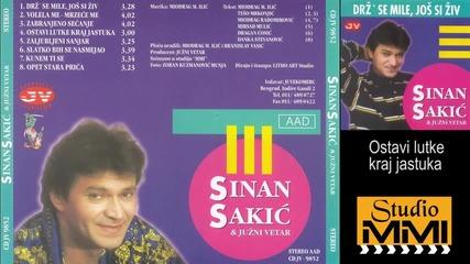 Sinan Sakic i Juzni Vetar - Ostavi lutke kraj jastuka (Audio 1998)