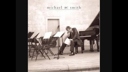 Michael W. Smith - Cry Of The Heart
