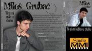 Milos Grubac i Juzni Vetar - Ti si mi usla u dusu (audio 2009)
