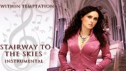 Within Temptation - Stairway to the Skies *instrumental*