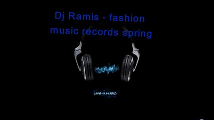 Dj Ramis - fashion music records spring