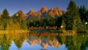 Colourful World - есента във водите на езерото! ... ( Samvel Yervinyan music) ...