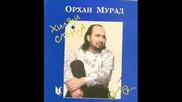 Орхан Мурад - Чашо Моя