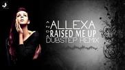 (2013) Дъбстеп Ремикс, Anda Allexa - Raised Me Up