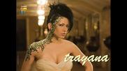 Траяна - Още по - горещо
