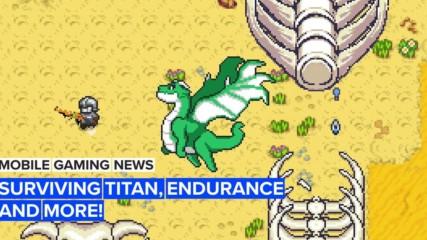 Mobile Gaming News: Surviving Titan, Endurance and more!